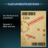 Sur la route de Caïn – Ep 3