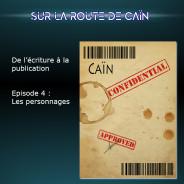 Sur la route de Caïn – Ep 4