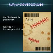 Sur la route de Caïn – Ep 7