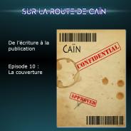 Sur la route de Caïn – Ep 10