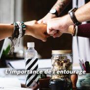 L'importance de l'entourage